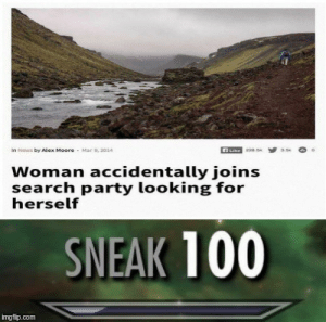 Anaconda, Dank, and Memes: In News by Alex Moore  Mar 9, 2014  Woman accidentally joins  search party looking for  herself  SNEAK 100  imgfip.com Arent we all looking for ourselves? by retrolione MORE MEMES