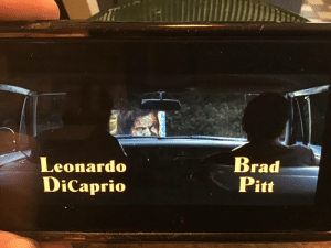 In Once Upon a Time in Hollywood (2019) Brad Pitts' and Leonardo DiCaprio's names are on each other because Pitt's Character is DiCaprio's Stunt Double.: In Once Upon a Time in Hollywood (2019) Brad Pitts' and Leonardo DiCaprio's names are on each other because Pitt's Character is DiCaprio's Stunt Double.