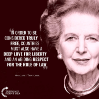 Love, Memes, and Respect: IN ORDER TO BE  CONSIDERED TRULY  FREE, COUNTRIES  MUST ALSO HAVE A  DEEP LOVE FOR LIBERTY  AND AN ABIDING RESPECT  FOR THE RULE OF LAW  MARGARET THATCHER  TURNING  POINT USA  ax Margaret Thatcher Is Spot On! #BigGovSucks