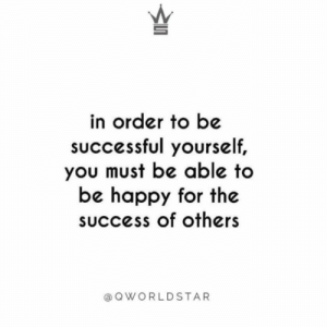 """Be happy for others...the energy you put out only affects you..."" 💯 @QWorldstar #PositiveVibes https://t.co/UZ6OHC8SFh: in order to be  sUccessful yourself,  you must be able to  be happy for the  success of others  a Q WORLDSTAR ""Be happy for others...the energy you put out only affects you..."" 💯 @QWorldstar #PositiveVibes https://t.co/UZ6OHC8SFh"