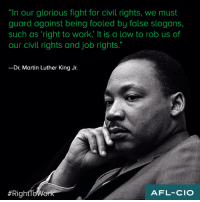 "Memes, 🤖, and Luther: ""In our glorious fight for civil rights, we must  guard against being fooled by false slogans,  such as right to work. It is a law to rob us of  our civil rights and job rights.""  Dr. Martin Luther King Jr.  #Right ToWork  AFL-CIO"