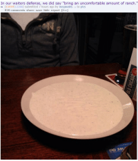 "Target, Tumblr, and Blog: In our waiters defense, we did say ""bring an uncomfortable amount of ranch.""  ta (15059