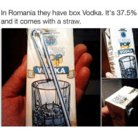 Looks like I'm moving to Romania @your__fuckboy 😂😂 rp via @your__fuckboy @your__fuckboy: In Romania they have box Vodka. It's 37.5%  and it comes with a straw  VODKA Looks like I'm moving to Romania @your__fuckboy 😂😂 rp via @your__fuckboy @your__fuckboy
