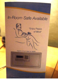 """oh nvm: In-Room Safe Available  """"Enjoy Peace  of Mind""""  Inquire at front desk for details  100 oh nvm"""