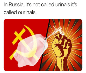 An interesting title by SuperJed9903 CLICK HERE 4 MORE MEMES.: In Russia, it's not called urinals it's  called ourinals. An interesting title by SuperJed9903 CLICK HERE 4 MORE MEMES.