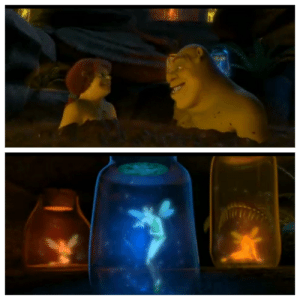 In Shrek 2 (2004), the fairy used as a mood lighting coughs to Shrek and Fiona's farts, showing the audience that it was able to breathe despite being stuck in a jar with seemingly no air supply.: In Shrek 2 (2004), the fairy used as a mood lighting coughs to Shrek and Fiona's farts, showing the audience that it was able to breathe despite being stuck in a jar with seemingly no air supply.