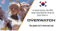 "Target, The Game, and Tumblr: In South Korea, the fifth  most searched for term on  porn sites is:  DVERWATCH  The game isn't even out yet.  COM <p><a class=""tumblr_blog"" href=""http://warlordrexx.tumblr.com/post/143844564530"" target=""_blank"">warlordrexx</a>:</p> <blockquote> <p><a href=""https://tmblr.co/mum31upCWcMkBFcVqTGlY7A"" target=""_blank"">@metssfm</a> <a href=""https://tmblr.co/mMthLWqJp8CGsgy6slBzeag"" target=""_blank"">@ellowas</a> @<a href=""http://vargh.xyz/"" target=""_blank"">vargh3d</a>  <br/></p> <p>I think I speak for everyone (even other porters not named here) when I say, to the people of South Korea….</p> <h2>""You're welcome!""</h2> </blockquote>"