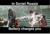 In Soviet Russia Jokes: In Soviet Russia  Battery charges you