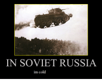 Russian: IN SOVIET RUSSIA  im cold