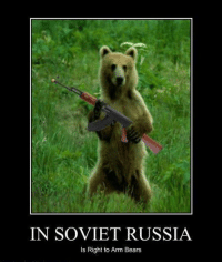 IN SOVIET RUSSIA  Is Right to Arm Bears