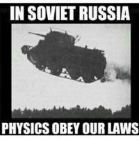 in soviet russia: IN SOVIET RUSSIA  PHYSICS OBEY OUR LAWS