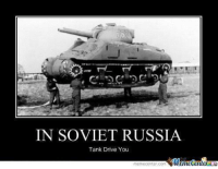 IN SOVIET RUSSIA  Tank Drive You  iManetenler  meme Center co -kalashnikov