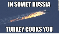 Vodka Removed: IN SOVIET RUSSIA  TURKEY COOKS YOU Vodka Removed