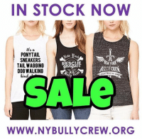 Anaconda, Dogs, and Memes: IN STOCK NOW  its a  PONYTAIL  SNEAKERS  TAIL WAGGING  DOG WALKING  ES  ang  kind  SG  AL  WWW.NYBULLYCREW ORG 🇺🇸 Labor Day Weekend Sale‼️SPEND $50 get ONE FREE T-Shirt💥 Start shopping now: https://www.nybullycrew.org/shop/  Now until Monday Labor Day Sept 3rd, 11:59pm  *our choice of free item- same size as purchased items* 🐾will ship after Tuesday September 4th 2018🐾 Online only‼️    100% of the proceeds from our gear goes to our rescue dogs. It is the perfect way to donate and get something in return.   #nybcgear #nybcpride #flashsale #nybcpups #teamworksavelives #savepits #nybcsale #savepits