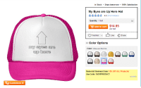 Anaconda, Pink, and Tomorrow: In Stock . Ships tomorrow . 100% Satisfaction  My Eyes are Up Here Hat  ☆★☆ 4.6 (612 reviews)  Quantity: 1 hat.  $14.95  per hat  -g, Add to cart  Wishlist v  Like  Share  - Color Options  y eyes are  up here  Color: White and Hot Pink  Memorial Weekend Sale: 15% OFF ALL Products!  Use Code: 15OFFPRODUCT  (details)  TCustomize it!