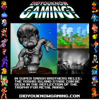 melee: IN SUPER SMASH BROTHERS MELEE,  E THE YOSHIS ISLAND STAGE CAN BE  SEEN IN THE REFLECTION OF THE  TROPHY FOR METAL MARIO.  DIDYOUKNONGAMING.COM