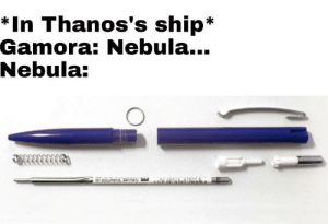 Rest, Nebula, and Ship: *In Thanos's ship*  Gamora: Nebula...  Nebula:  Garmany Rest in pieces!