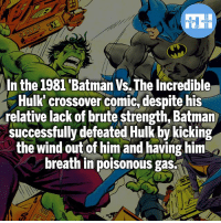 Because he's Batman!- My other IG accounts @factsofflash @yourpoketrivia @webslingerfacts ⠀⠀⠀⠀⠀⠀⠀⠀⠀⠀⠀⠀⠀⠀⠀⠀⠀⠀⠀⠀⠀⠀⠀⠀⠀⠀⠀⠀⠀⠀⠀⠀⠀⠀⠀⠀ ⠀⠀--------------------- batmanvssuperman xmen batman superman wonderwoman deadpool spiderman hulk thor ironman marvel bluelantern theflash wolverine daredevil aquaman justiceleague homecoming blackpanther wallywest brucewayne redhood avengers zoom baronzemo blackbolt silk like4like injustice2: In the 1981 'Batman Vs.The Incredible  Hulk' crossover comic, despite his  relative lack of brute strength, Batman  successfully defeated Hulk by kicking  the wind out of him and having him  breath in poisonous gas. Because he's Batman!- My other IG accounts @factsofflash @yourpoketrivia @webslingerfacts ⠀⠀⠀⠀⠀⠀⠀⠀⠀⠀⠀⠀⠀⠀⠀⠀⠀⠀⠀⠀⠀⠀⠀⠀⠀⠀⠀⠀⠀⠀⠀⠀⠀⠀⠀⠀ ⠀⠀--------------------- batmanvssuperman xmen batman superman wonderwoman deadpool spiderman hulk thor ironman marvel bluelantern theflash wolverine daredevil aquaman justiceleague homecoming blackpanther wallywest brucewayne redhood avengers zoom baronzemo blackbolt silk like4like injustice2