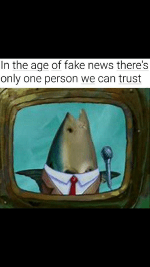 He is the OG: In the age of fake news there's  only one person we can trust He is the OG