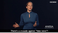 """Crusading: IN THE  ANISSA  There's a crusade against """"fake news""""!"""