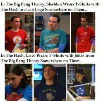 Memes, The Flash, and Big Bang Theory: In The Big Bang Theory, Sheldon Wears T-Shirts with  The Flash or Flash Logo Somewhere on Them...  In The Flash, Cisco Wears T-Shirts with Jokes from  The Big Bang Theory Somewhere on Them... https://t.co/MGMG4HDzMx