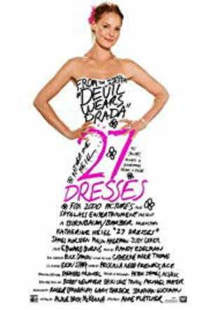 In the cinematic delight 27 Dresses, it isn't necessary to have seen the previous 26 movies, as the filmmakers take care to fill in what new viewers might have missed.: In the cinematic delight 27 Dresses, it isn't necessary to have seen the previous 26 movies, as the filmmakers take care to fill in what new viewers might have missed.
