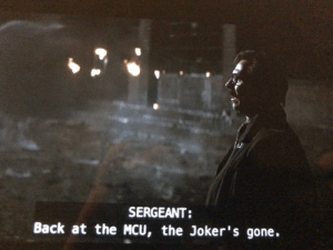 In The Dark Knight Rises (2008), an unnamed sergeant points out that the Joker is in fact not part of the Marvel Cinematic Universe: In The Dark Knight Rises (2008), an unnamed sergeant points out that the Joker is in fact not part of the Marvel Cinematic Universe