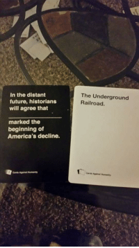 One of the Most Racist Combinations I've Ever Played: In the distant  future, historians  will agree that  marked the  beginning of  America's decline.  The Underground  Railroad. One of the Most Racist Combinations I've Ever Played