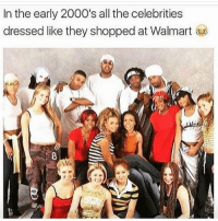 Facts, Memes, and Walmart: In the early 2000's all the celebrities  dressed like they shopped at Walmart  8 Facts 😂😂