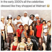 Walmart, 2000s, and All The: In the early 2000's all the celebrities  dressed like they shopped at Walmart Fo real tho! 😂😂😂 https://t.co/EI6DYGjREy