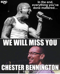 """Memes, Music, and Grey: In the end,  everything you've  done mattered...  SGAG  WE WILL MISS YOU  CHESTER BENNINGTON  l 1976 2017 """"And the shadow of the day, will embrace the world in grey. And the sun will set for you."""" RIP Chester Bennington, your music influenced a generation. ChesterBennington LinkinPark"""