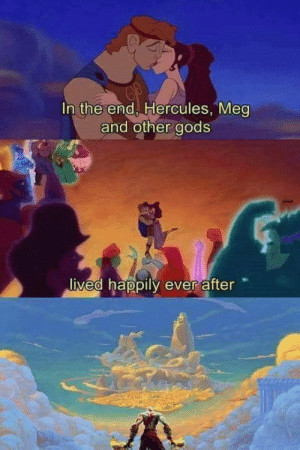 omg-humor:Now that the new GoW is out…: In the end, Hercules, Meg  and other gods  ived happily ever after omg-humor:Now that the new GoW is out…