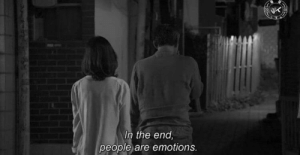 In the End, People, and The End: In the end  people are emotions.