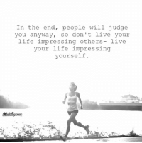 Facts, Life, and Memes: In the end, people will judge  you anyway, so don't live your  life impressing others- live  your life impressing  yourself  Wntdligenc Facts😤
