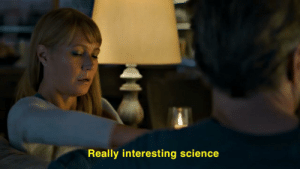 """In the fictional film Avengers: Endgame, Pepper Potts comments on the """"really interesting science"""" of composting. This is a reference to fictional nature of Gwenyth Paltrow's science from her company, Goop.: In the fictional film Avengers: Endgame, Pepper Potts comments on the """"really interesting science"""" of composting. This is a reference to fictional nature of Gwenyth Paltrow's science from her company, Goop."""
