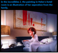18 Friday Pics & Gifs to kick off your weekend: In the incredibles 2, the painting in Helen's  room is an illustration of her seperation from the  hotel  family. 18 Friday Pics & Gifs to kick off your weekend