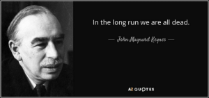 Run, Quotes, and John Maynard Keynes: In the long run we are all dead.  John Maynard Keynes  AZ QUOTES If you're worried about not understanding LRATC, just remember