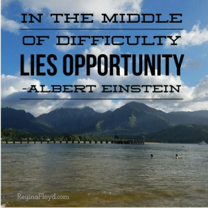 Albert Einstein, Tumblr, and Blog: IN THE MIDDLE  OF DIFFICTULTY  LIES OPPORTUNITY  ALBERT EINSTEIN  eginaF loyd.com reginafloyd:  Sometimes the opportunity is right in the midst of the challenge  #greatquotes #opportunity  (at Hanalei Bay, Kauai Hawaii)