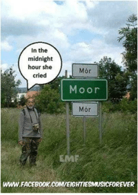 Dank, 🤖, and Midnight: In the  midnight  hour she  Mor  cried  Moor  Mor  WWW.FACEBOOK.COMVEIGHTIESMUSICFOREVER