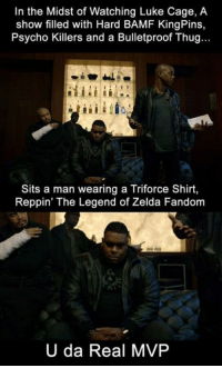 This is glorious. Thug referring to the villain, not Luke Cage  ~Matt from the page I fucking love gaming Stop By: Pokémon GO: In the Midst of Watching Luke Cage, A  show filled with Hard BAMF KingPins,  Psycho Killers and a Bulletproof Thug...  Sits a man wearing a Triforce Shirt,  Reppin' The Legend of Zelda Fandom  U da Real MVP This is glorious. Thug referring to the villain, not Luke Cage  ~Matt from the page I fucking love gaming Stop By: Pokémon GO