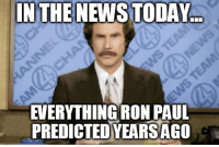 True.. true..   V is For Voluntary: IN THE NEWS TODAY  EVERYTHING RON PAUL  PREDICTED YEARSAGO True.. true..   V is For Voluntary