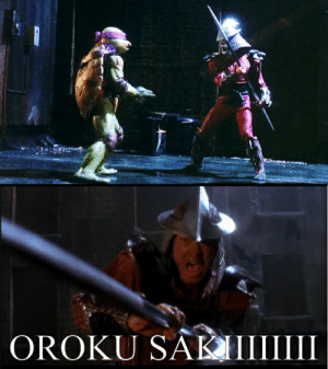 """In the original TMNT movie, the Shredder (Oroku Saki) beats the shit out of the turtles and then goes ham on Splinter who flips his shit into a garbage truck. It doesn't make sense until you realize in Japanese, Oroku translates to """"Leroy"""" and Saki translates to """"Jenkins"""": In the original TMNT movie, the Shredder (Oroku Saki) beats the shit out of the turtles and then goes ham on Splinter who flips his shit into a garbage truck. It doesn't make sense until you realize in Japanese, Oroku translates to """"Leroy"""" and Saki translates to """"Jenkins"""""""