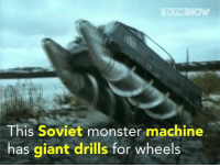 Never ever get screwed by bad weather. EVER.: IN THE  This Soviet monster machine  has giant drills for wheels Never ever get screwed by bad weather. EVER.