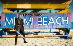 In this alternate universe, Anakin gets paid to travel the globe, but he has to travel to places where there is sand. And he hates sand.: In this alternate universe, Anakin gets paid to travel the globe, but he has to travel to places where there is sand. And he hates sand.