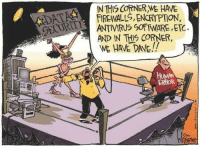 My money's on Dave: IN THIS CONER WE HAVE  FIREWALL, ENCRYPTION,  DECORI  ANTIVIRUS SOFTWARE,ETC.  AND IN THIS CORNER,  WE HAVE DAVE.!!  HUMAN  ERRORA  DR My money's on Dave