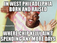 !!!!!!!  Credit - Jack Chandler: IN WEST PHILADELPHIA  BORN AND RAISED  FLMemes4You  WHERE CHIP KELLTAINT  SPENDING ANY MORE DAYS !!!!!!!  Credit - Jack Chandler