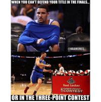 Basketball, Fail, and Finals: In WHEN YOU CAN'T DEFEND YOUR TITLE IN THE FINALS  SINO  DNA  @NBAMEMES  SCONTE  Foot Locker  THREE-POINT  N CONTEST  OR IN THE THREE-POINT CONTEST Klay didn't even make the 3-point contest finals. ... klay thompson klaythompson warriors three 3 fail nba meme memes nbamemes funny basketball
