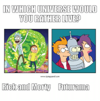 Bad news, everyone! You can only pick one 😢 rickandmorty futurama future scifi: IN WHICH UNIVERSE WOULD  YOU RATHER LIVE)  www.riptapparel.com  Rick and Morty FIturama Bad news, everyone! You can only pick one 😢 rickandmorty futurama future scifi