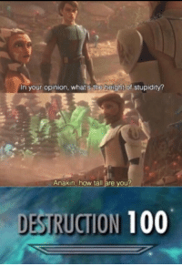 """Anaconda, Meme, and Memes: In your opinion, what's the height of stupidity?  46  Anakin, how tall are you?  DESTRUCTION 100 <p>Dead meme via /r/memes <a href=""""https://ift.tt/2rkCbXz"""">https://ift.tt/2rkCbXz</a></p>"""