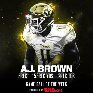 The game ball in the #NFL100 Game of the Week goes to @Titans WR @Brown1arthur! 🥇  (by @WilsonFootball) https://t.co/Jq6fIjQ2HR: INANS  TITANS  A.J. BROWN  5REC 153REC YDS 2REC TDS  GAME BALL OF THE WEEK  Wilson  PRESENTED BY The game ball in the #NFL100 Game of the Week goes to @Titans WR @Brown1arthur! 🥇  (by @WilsonFootball) https://t.co/Jq6fIjQ2HR